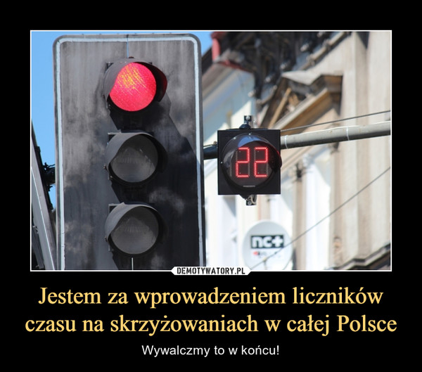 Jestem za wprowadzeniem liczników czasu na skrzyżowaniach w całej Polsce – Wywalczmy to w końcu!