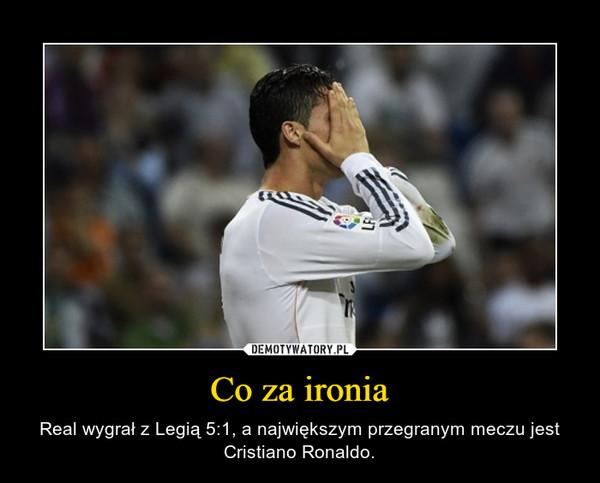Co za ironia – Real wygrał z Legią 5:1, a największym przegranym meczu jest Cristiano Ronaldo.