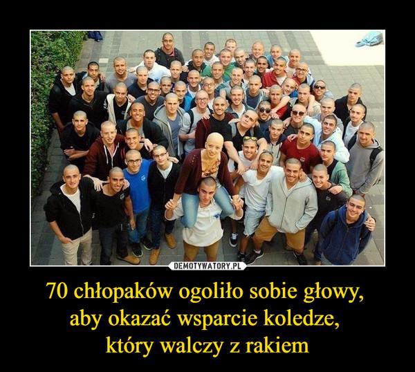 70 chłopaków ogoliło sobie głowy,  aby okazać wsparcie koledze,  który walczy z rakiem