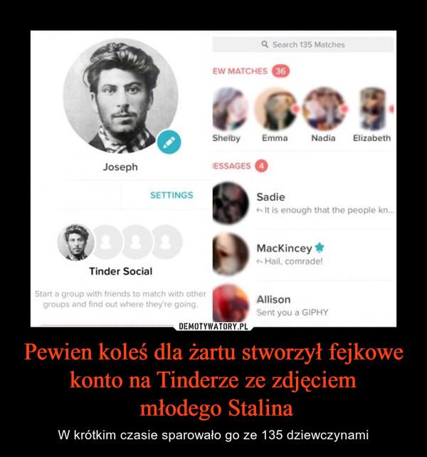 Pewien koleś dla żartu stworzył fejkowe konto na Tinderze ze zdjęciem młodego Stalina – W krótkim czasie sparowało go ze 135 dziewczynami