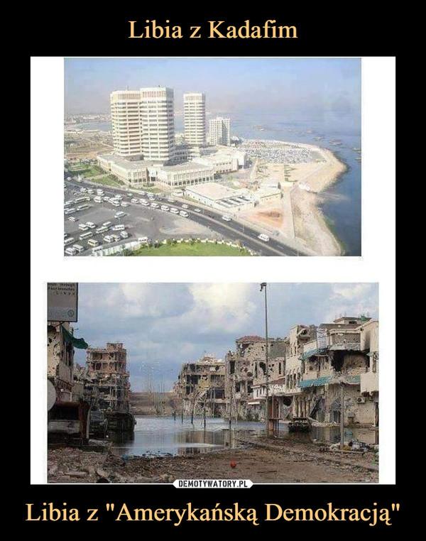 """Libia z """"Amerykańską Demokracją"""" –"""