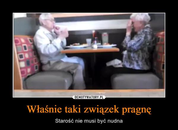 Właśnie taki związek pragnę – Starość nie musi być nudna