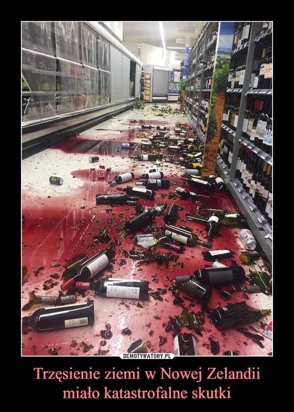 Trzęsienie ziemi w Nowej Zelandii miało katastrofalne skutki –