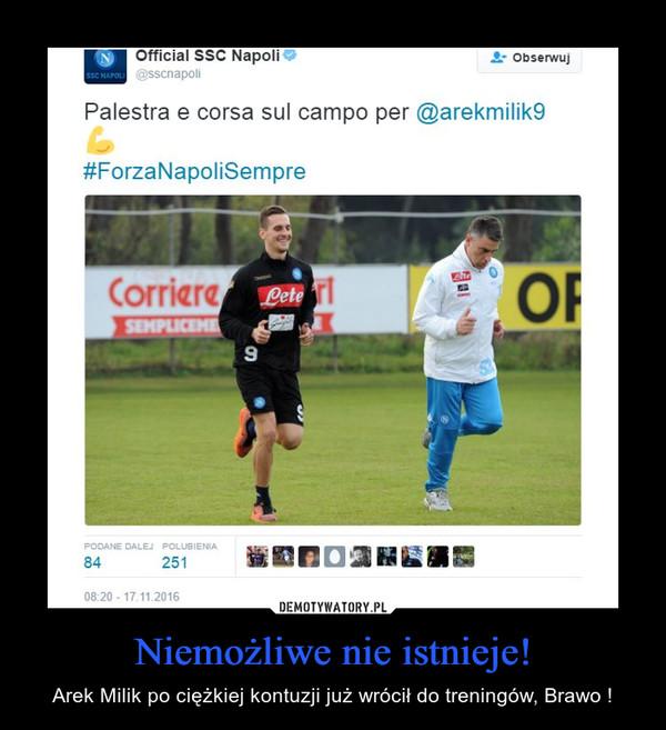 Niemożliwe nie istnieje! – Arek Milik po ciężkiej kontuzji już wrócił do treningów, Brawo !