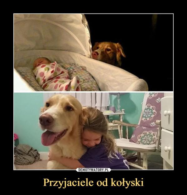 Przyjaciele od kołyski –