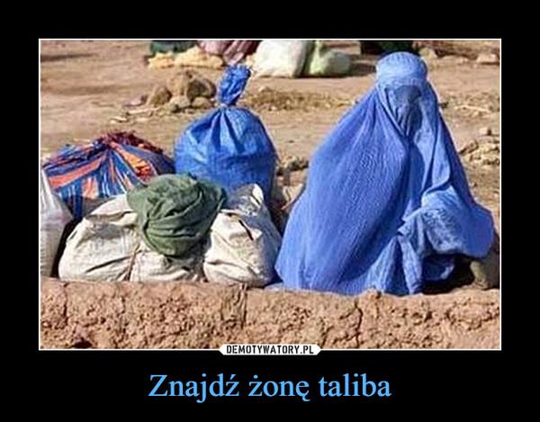 Znajdź żonę taliba –