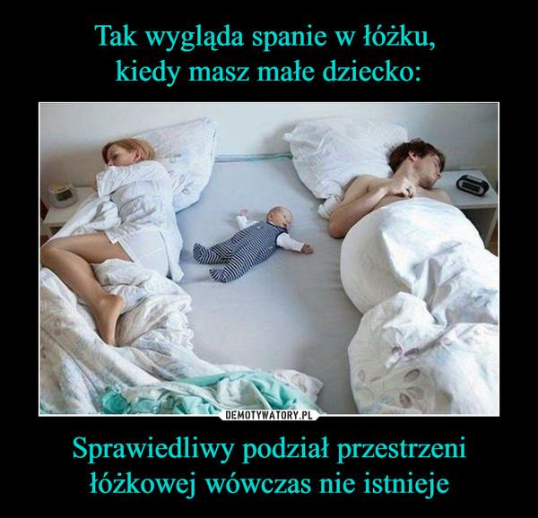 Sprawiedliwy podział przestrzeni łóżkowej wówczas nie istnieje –