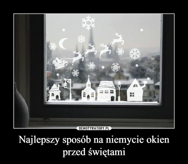 Najlepszy sposób na niemycie okien przed świętami –