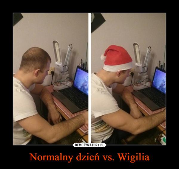 Normalny dzień vs. Wigilia –
