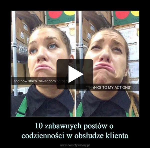 10 zabawnych postów o codzienności w obsłudze klienta –