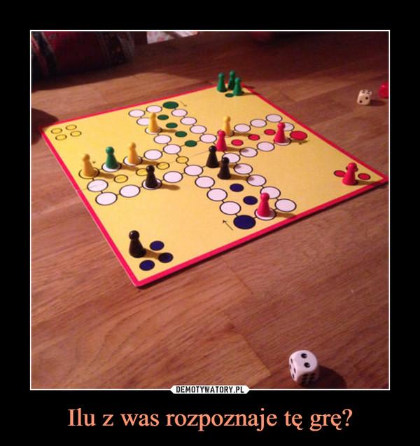 Ilu z was rozpoznaje tę grę? –