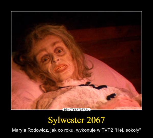 """Sylwester 2067 – Maryla Rodowicz, jak co roku, wykonuje w TVP2 """"Hej, sokoły"""""""