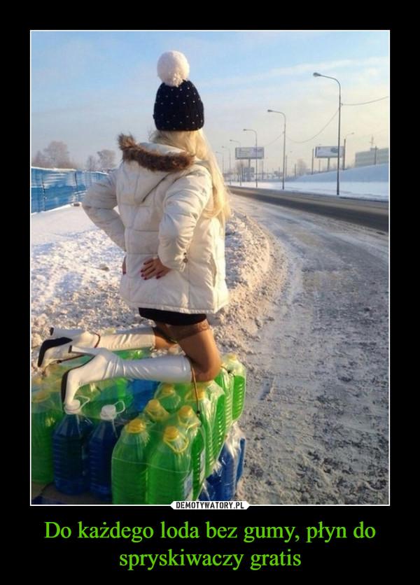 Do każdego loda bez gumy, płyn do spryskiwaczy gratis –
