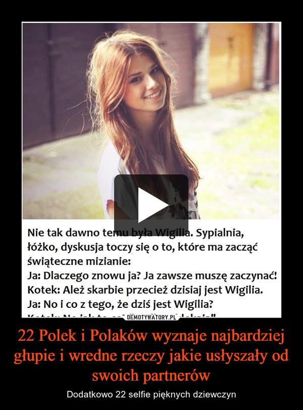 22 Polek i Polaków wyznaje najbardziej głupie i wredne rzeczy jakie usłyszały od swoich partnerów – Dodatkowo 22 selfie pięknych dziewczyn