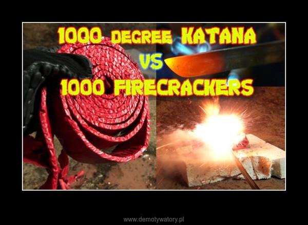 Katana 1000 stopni vs 1000 petard ! –