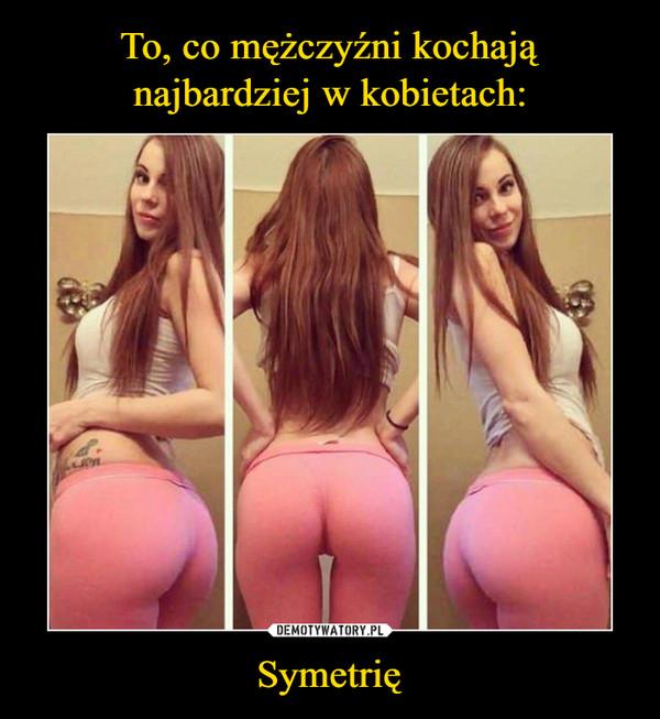 Symetrię –