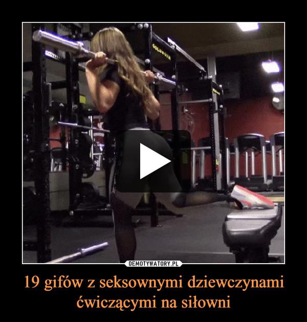 19 gifów z seksownymi dziewczynami ćwiczącymi na siłowni –