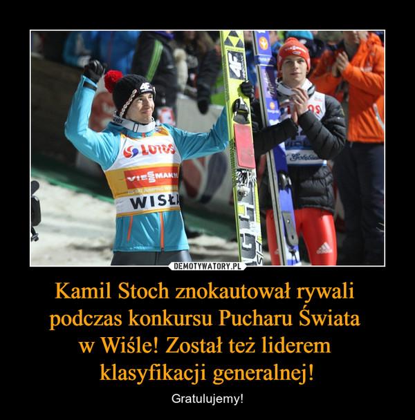 Kamil Stoch znokautował rywali podczas konkursu Pucharu Świata w Wiśle! Został też liderem klasyfikacji generalnej! – Gratulujemy!