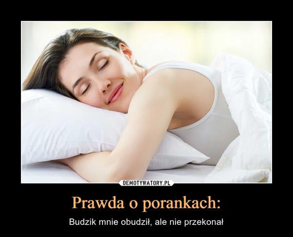 Prawda o porankach: – Budzik mnie obudził, ale nie przekonał