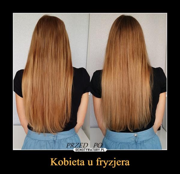 Kobieta u fryzjera –