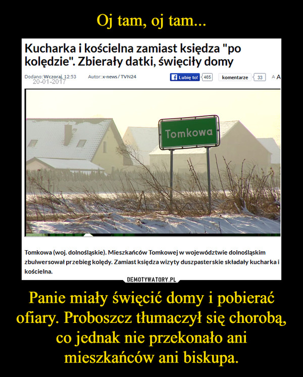 Panie miały święcić domy i pobierać ofiary. Proboszcz tłumaczył się chorobą, co jednak nie przekonało ani mieszkańców ani biskupa. –