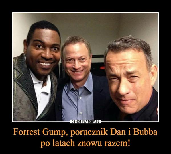 Forrest Gump, porucznik Dan i Bubbapo latach znowu razem! –