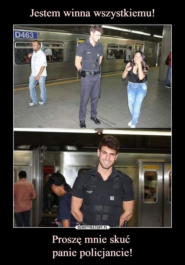 Proszę mnie skuć panie policjancie! –