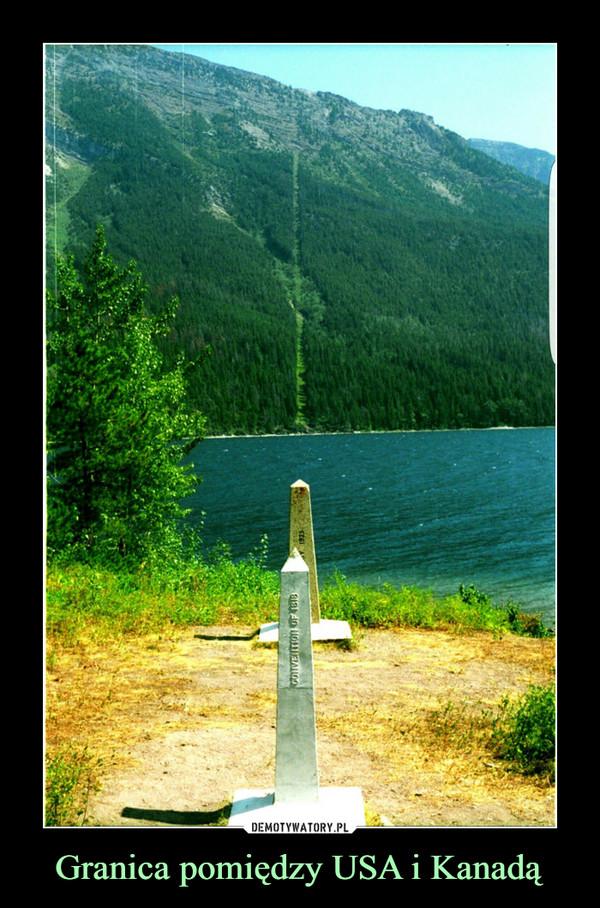Granica pomiędzy USA i Kanadą –