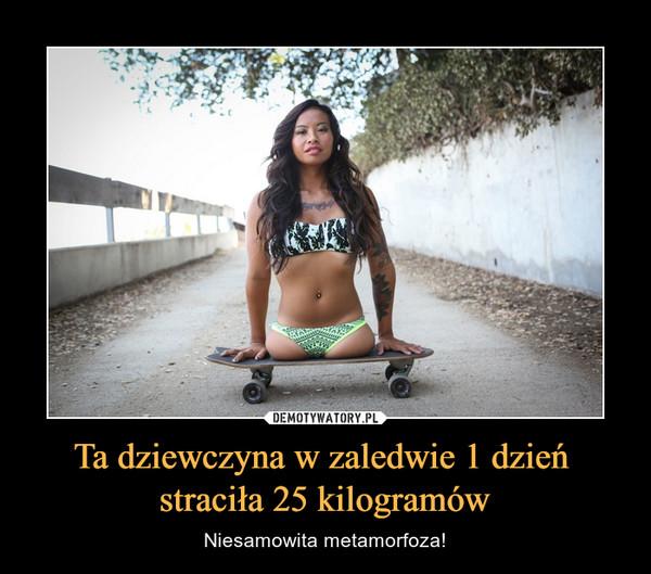 Ta dziewczyna w zaledwie 1 dzień straciła 25 kilogramów – Niesamowita metamorfoza!