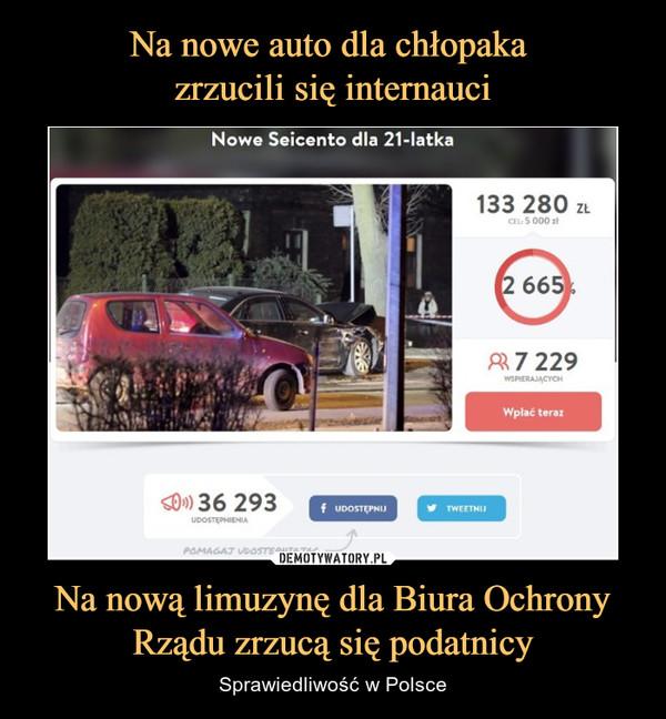 Na nową limuzynę dla Biura Ochrony Rządu zrzucą się podatnicy – Sprawiedliwość w Polsce