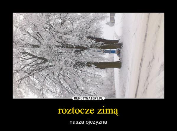 roztocze zimą – nasza ojczyzna