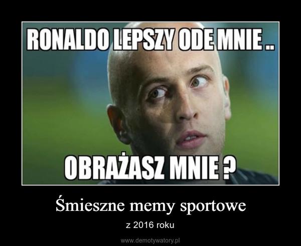 Śmieszne memy sportowe – z 2016 roku