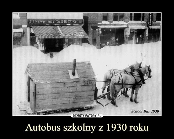 Autobus szkolny z 1930 roku –  school bus 1930