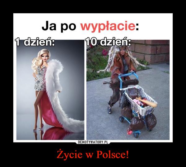 Życie w Polsce! –