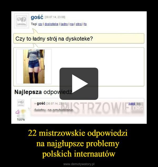 22 mistrzowskie odpowiedzi na najgłupsze problemy polskich internautów –