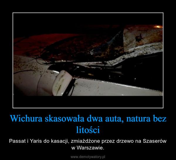 Wichura skasowała dwa auta, natura bez litości – Passat i Yaris do kasacji, zmiażdżone przez drzewo na Szaserów w Warszawie.