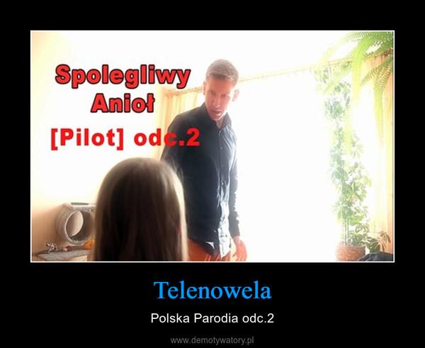 Telenowela – Polska Parodia odc.2