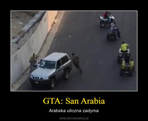 GTA: San Arabia – Arabska uliczna zadyma