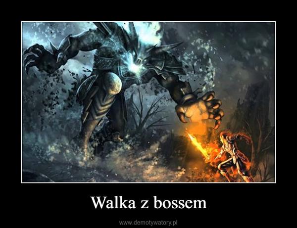 Walka z bossem –