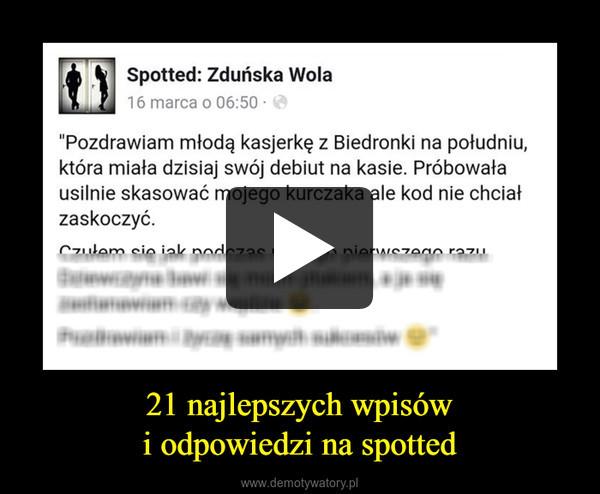 21 najlepszych wpisówi odpowiedzi na spotted –