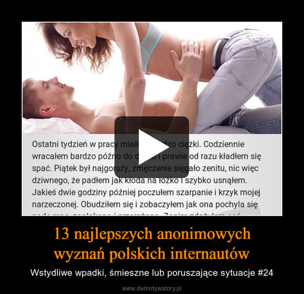 13 najlepszych anonimowychwyznań polskich internautów – Wstydliwe wpadki, śmieszne lub poruszające sytuacje #24