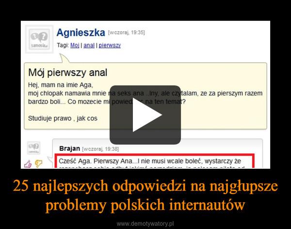 25 najlepszych odpowiedzi na najgłupsze problemy polskich internautów –