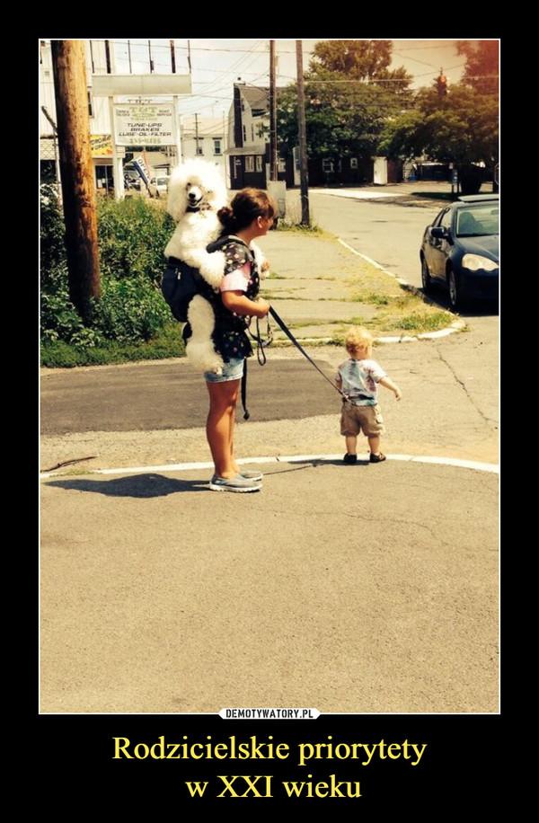 Rodzicielskie priorytety w XXI wieku –