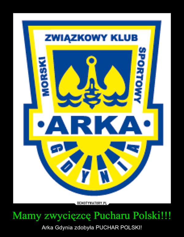Mamy zwycięzcę Pucharu Polski!!! – Arka Gdynia zdobyła PUCHAR POLSKI!