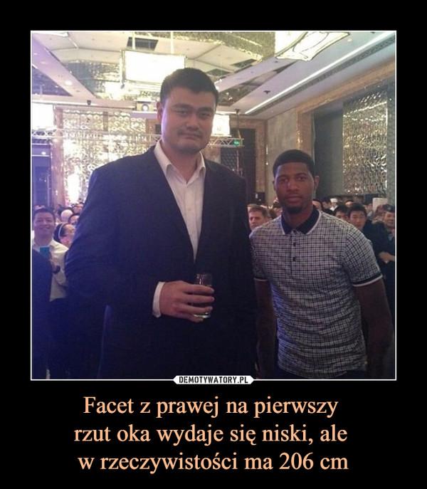 Facet z prawej na pierwszy rzut oka wydaje się niski, ale w rzeczywistości ma 206 cm –