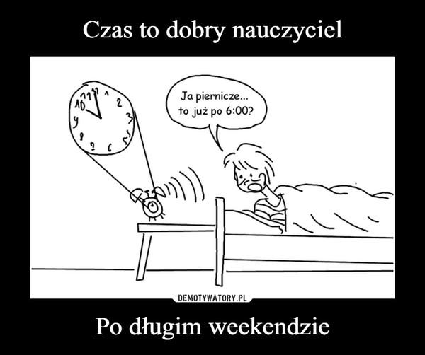 Po długim weekendzie –