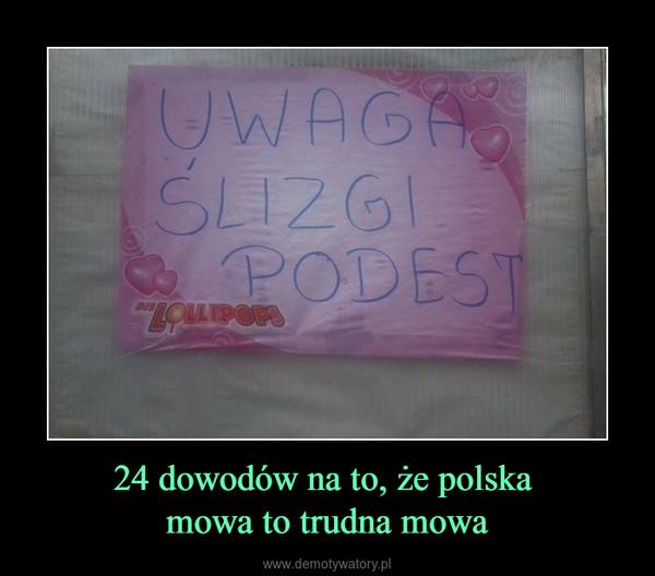 24 dowodów na to, że polska mowa to trudna mowa –