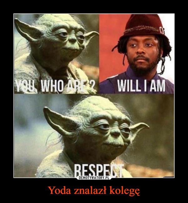 Yoda znalazł kolegę –