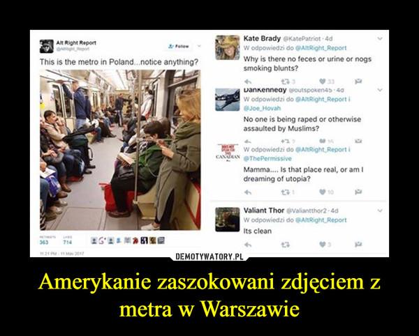 Amerykanie zaszokowani zdjęciem z metra w Warszawie –