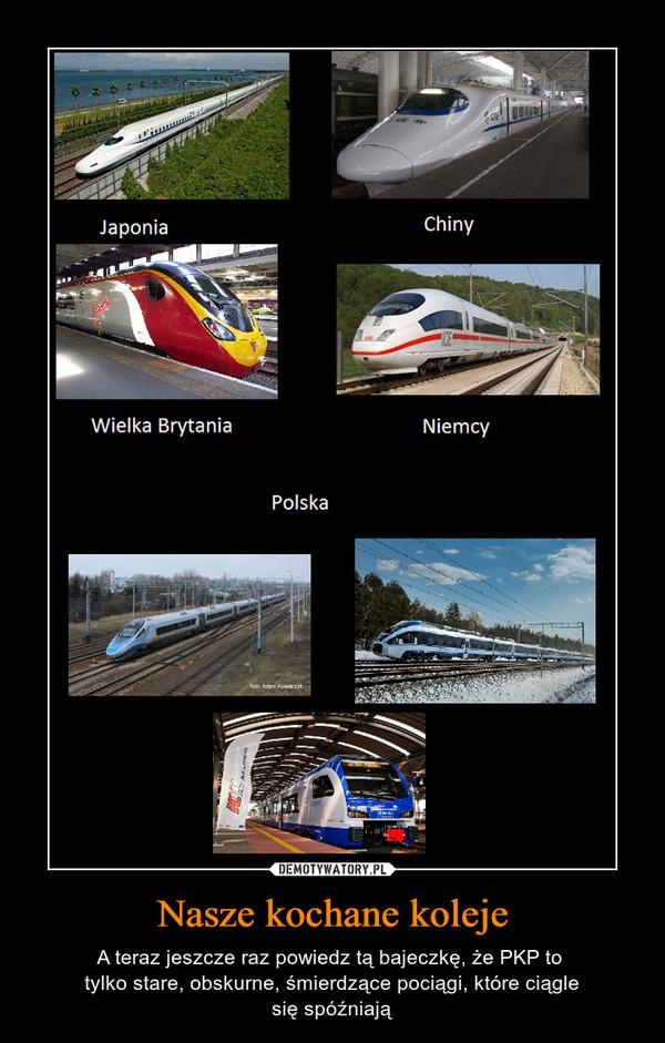 Nasze kochane koleje – A teraz jeszcze raz powiedz tą bajeczkę, że PKP to tylko stare, obskurne, śmierdzące pociągi, które ciąglesię spóźniają
